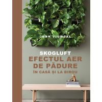Skogluft - Efectul aer de padure acasa si la birou, Jorn Viumdal