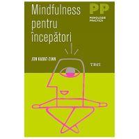 Mindfulness pentru incepatori, Jon Kabat - Zinn