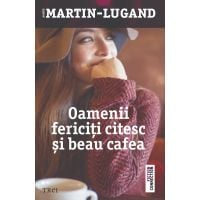 Oamenii fericiti citesc si beau cafea, Agnes Martin - Lugand
