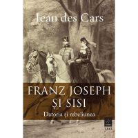 Franz Joseph si Sissi - datoria si rebeliunea, Jean Des Cars
