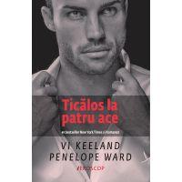Ticalos la patru ace, Vi Keeland, Penelope Ward