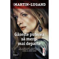 Gaseste puterea sa mergi mai departe, Agnes Martin - Lugand