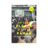 Cei care pleaca si cei ce raman, Elena Ferrante