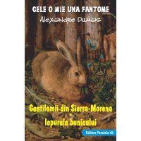 Gentilomii din Sierra-Morena. Iepurele bunicului, Alexandre Dumas