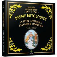 Basme mitologice, Petre Ispirescu, Alexandru Odobescu