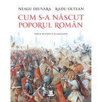 HU000601-11C_001w Carte Editura Humanitas, Cum s-a nascut poporul roman, Neagu Djuvara