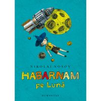 HU001104-3_001w Carte Editura Humanitas, Habarnam pe Luna, Nikolai Nosov