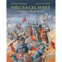 HU001582-7C_001w Carte Editura Humanitas, Mircea cel Mare si luptele sale cu turcii, Neagu Djuvara