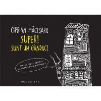 HU002321-2_001w Carte Editura Humanitas, Super! Sunt un gandac! Ciprian Macesaru