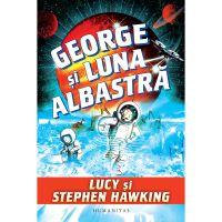 HU002683-1_001w Carte Editura Humanitas, George si luna albastra, Stephen Hawking