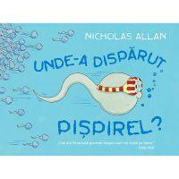 HU002734-1_001w Carte Editura Humanitas, Unde-a disparut Pispirel Nicholas Allan