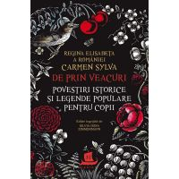 HU002848-1C_001w Carte Editura Humanitas, De prin veacuri Povestiri istorice si legende, Carmen Sylva
