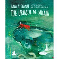 Tue, uriasul de gheata, Ana Alfianu
