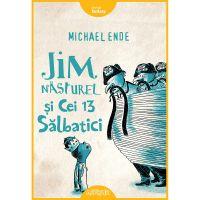 JIMSALB_001w Carte Editura Arthur, Jim Nasturel si cei 13 salbatici, Michael Ende