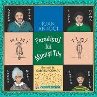 JUN.1070_001w Carte Editura Corint, Paradisul lui Mimi si Tibi, Ioan Antoci