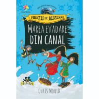 JUN.1103_001w Carte Editura Corint, Piratii de buzunar vol.II Marea evadare din canal, Chris Mould