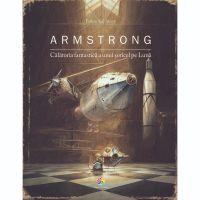 JUN.1120_001w Carte Editura Corint, Armstrong. Calatoria fantastica a unui soricel pe luna, Torben Kuhlmann