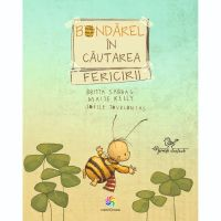 JUN.1147_001w Carte Editura Corint, Bondarel in cautarea fericirii, Britta Sabbag, Maite Kelly, Joelle Tourlonais