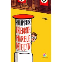 JUN.1219_001w  Carte Editura Corint, Friedrich, marele detectiv, Philip Kerr