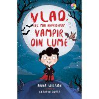 JUN.1229_001w Carte Editura Corint, Vlad, cel mai nepriceput vampir din lume, Anna Wilson
