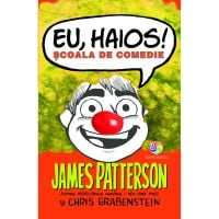 JUN.1284_001w Carte Editura Corint, Generala. Eu haios! Scoala de comedie, James Patterson, Chris Grabenstein