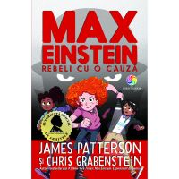 JUN.1296_001w Carte Editura Corint, Max Einstein vol. 2 Rebeli cu o cauza, James Patterson, Chris Grabenstein