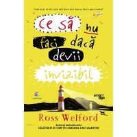 JUN.1307_001w Carte Editura Corint, Ce sa nu faci daca devii invizibil, Ross Welford