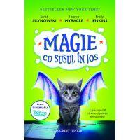 JUN.1314 Editura Corint, Magie cu susul in jos, Sarah Mlynowski, Lauren Myracle, Emily Jenkins