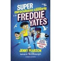 Super miraculoasa calatorie a lui Freddie Yates, Jenny Pearson