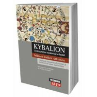Kybalion - Cunoasterea ezoterica a lumii, William Walker Atkinson