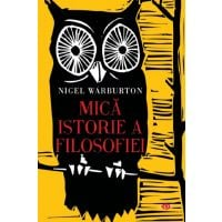 Carte Editura Litera, Mica istorie a filosofiei, Nigel Warburton