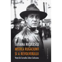 Mistica rugaciunii si a revolverului, Tatiana Bran Niculescu