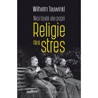Nici toate ale popii. Religie fara stres, Wilhelm Tauwinkl