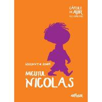 NICOAUR_001w Carte Editura Arthur, Micutul Nicolas (Cartile de aur 24), Rene Goscinny, Jean-Jacques Sempe
