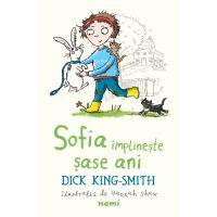 Sofia implineste sase ani, Dick King Smith