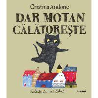 Dar Motan calatoreste, Cristina Andone