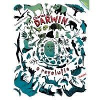 Charles Darwin, O revolutie, Annabelle Kremer, Francois Olislaeger