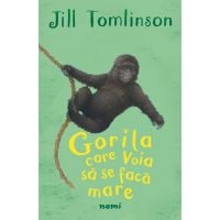 Gorila care voia sa se faca mare, Jill Tomlinson