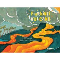 Cat de fierbinti sunt vulcanii, Celine Manillier, Francoise Laurent