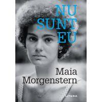 Carte Editura Litera, Nu sunt eu, Maia Morgenstern