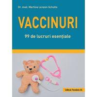 Vaccinuri. 99 de lucruri esentiale, Dr. Med. Martina Lenzen-Schulte
