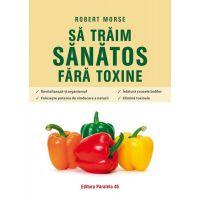 Sa traim sanatos fara toxine, Robert Morse