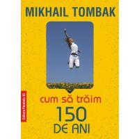 Cum sa traim 150 de ani, Mikhail Tombak