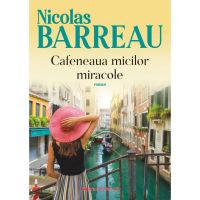 Cafeneaua micilor miracole, Nicolas Barreau