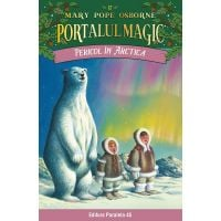 Pericol in Arctica. Portalul magic nr. 12, Mary Pope Osborne