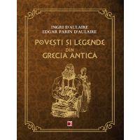 Povesti si legende din Grecia Antica, Ingri d`Aulaire, Edgar Parin d`Aulaire