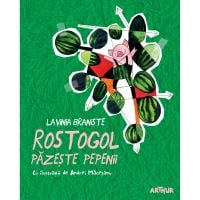 PX001_001w Carte Editura Arthur, Rostogol 2. Rostogol pazeste pepenii, Lavinia Braniste