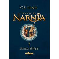 PX045_001w Carte Editura Arthur, Cronicile din Narnia 7. Ultima batalie, C.S. Lewis
