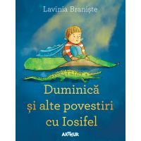 PX1046_001w Carte Editura Arthur, Duminica si alte povestiri cu Iosifel, Lavinia Braniste
