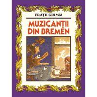 PX1049_001w Carte Editura Arthur, Muzicantii din Bremen, Fratii Grimm